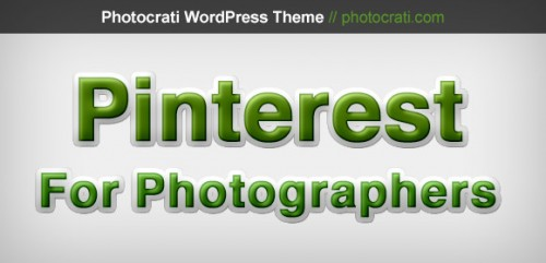 Why Pinterest Is Important For Photographers