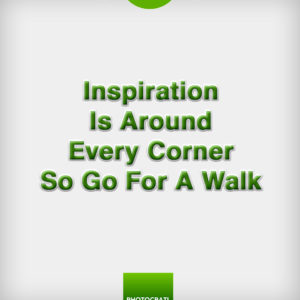 Inspiration Is Around Every Corner