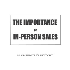 The Importance of In-Person Sales for Photographers
