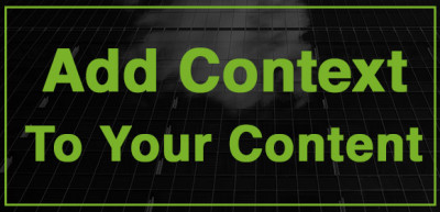 Blogging Advice: Add Context To Your Content