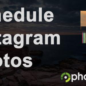 How To Plan & Schedule Instagram Photo Publishing: Bonus w/ Hashtags